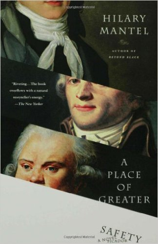 a-place-of-greater-safety-by-hilary-mantel